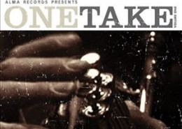 One Take: Volume One 2003, Alma Records